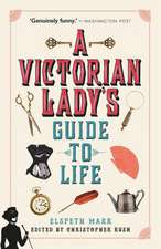 Victorian Lady's Guide to Life