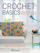 Crochet Basics: Includes 20 patterns for cushions and throws, hats, scarves, bags and more