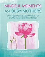 Mindful Moments for Busy Mothers