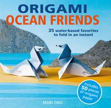 Origami Ocean Friends: 35 water-based favorites to fold in an instant: includes 50 pieces of origami paper