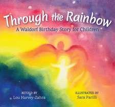 Through the Rainbow: A Waldorf Birthday Story for Children