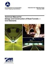 Technical Manual for Design and Construction of Road Tunnels - Civil Elements (Fhwa-Nhi-10-034)
