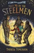 Meet Me By The Steelmen