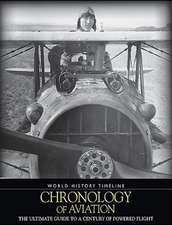 A Chronology of Aviation:  A Day-By-Day History of a Century of Powered Flight