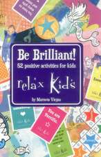 Relax Kids: Be Brilliant! – 52 positive activities for kids