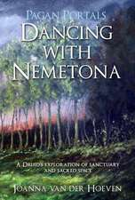Pagan Portals – Dancing with Nemetona – A Druid`s exploration of sanctuary and sacred space