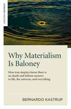 Why Materialism Is Baloney – How true skeptics know there is no death and fathom answers to life, the universe, and everything