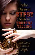 The Real Gypsy Guide to Fortune Telling:  Distinctiveness, Dignity, Disability & Disposal