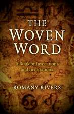 The Woven Word:  A Book of Invocations and Inspirations