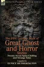 The First Leonaur Book of Great Ghost and Horror Stories