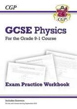 New Grade 9-1 GCSE Physics Exam Practice Workbook (with Answers)