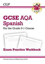 New GCSE Spanish AQA Exam Practice Workbook - For the Grade 9-1 Course (Includes Answers)