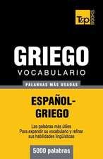Vocabulario Espanol-Griego - 5000 Palabras Mas Usadas:  The Definitive Sourcebook