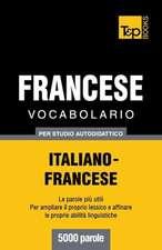 Vocabolario Italiano-Francese Per Studio Autodidattico - 5000 Parole:  Special Edition - Japanese