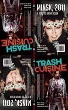 Trash Cuisine and Minsk 2011: Two Plays by Belarus Free Theatre