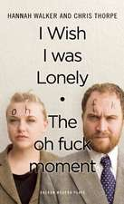 The Oh Fuck Moment / I Wish I Was Lonely:  The Greek Epic Cycle Retold in Ten Plays
