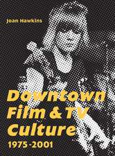 Downtown Film and TV Culture 19752001