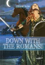Down with the Romans!:  Her Life