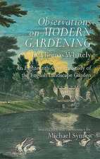 Observations on Modern Gardening, by Thomas What – An Eighteenth–Century Study of the English Landscape Garden