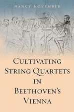 Cultivating String Quartets in Beethoven`s Vienna