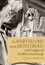 The Marvellous and the Monstrous in the Sculpture of Twelfth–Century Europe
