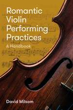 Romantic Violin Performing Practices – A Handbook