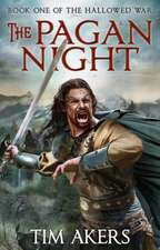 The Pagan Night:  The Hallowed War 1