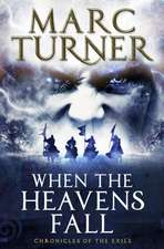 When the Heavens Fall (The Chronicles of the Exile No. 1)