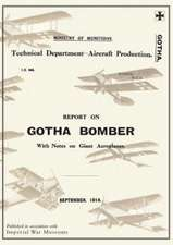Report on the Gotha Bomber. with Notes on Giant Aeroplanes, September 1918reports on German Aircraft 9