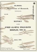 Report on the Junker All-Metal Single-Seater Monoplane Type D.1., July 1919reports on German Aircraft 15