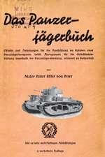 Das Panzer-Jagerbuch Winke Und Anleitung Fur Die Ausbildung Im Rahmen Einer Panzerjagerkampanie Nebft Anregungen Fur Die Gesechtsausbildung Innerhalb