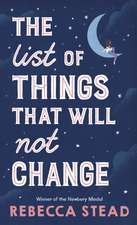 Stead, R: The List of Things That Will Not Change
