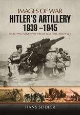 Hitler S Artillery 1939 1945:  Life Through Literature