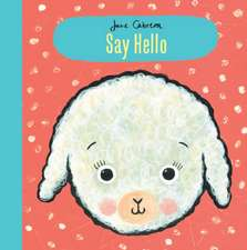Jane Cabrera: Say Hello