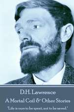 D.H. Lawrence - A Mortal Coil & Other Stories