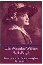 Ella Wheeler Wilcox's Hello Boys!