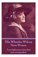 Ella Wheeler Wilcox's Three Women