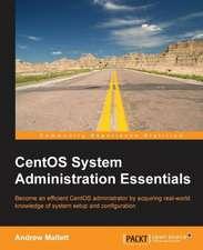Centos System Administration Essentials:  Second Edition