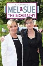 Mel & Sue:  The Biography