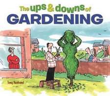 Husband, T: The Ups & Downs of Gardening