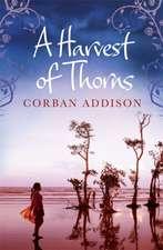 Addison, C: A Harvest of Thorns