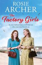 The Factory Girls:  Life Lessons from the East End