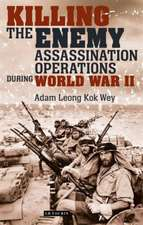 Killing the Enemy: Assassination Operations During World War II