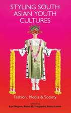 Styling South Asian Youth Cultures: Fashion, Media and Society