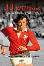 Jj Williams:  The Life and Times of a Rugby Legend