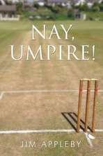 Nay, Umpire!