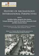 History of Archaeology:  Proceedings of the XVII Uispp World Congress (1-7 September 2014, Burgos, Spain). Volume 11 / Sess