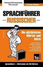 Sprachfuhrer Deutsch-Russisch Und Mini-Worterbuch Mit 250 Wortern