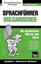 Sprachfuhrer Deutsch-Bulgarisch Und Kompaktworterbuch Mit 1500 Wortern