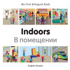 My First Bilingual Book - Indoors - Russian-english
